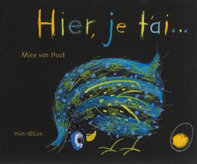 Hier, je t'ai... / Mies Van Hout | Hout, Mies van (1962-....). Auteur