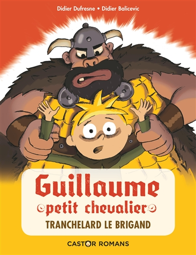 Guillaume petit chevalier. Tranchelard le brigand