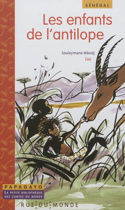 Les Enfants de l'antilope : un conte du Sénégal | Mbodj, Souleymane