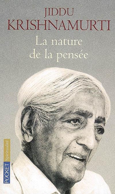 nature de la pensée (La)   Krishnamurti, Jiddu (1895-1986). Auteur