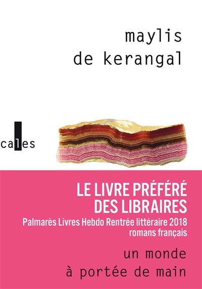 Un monde à portée de main : roman / Maylis de Kerangal   Kerangal, Maylis de. Auteur