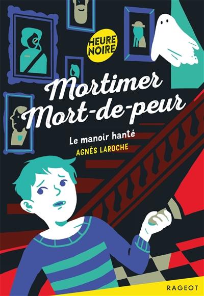 Le manoir hanté   Agnès Laroche (1965-....). Auteur