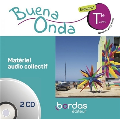 Buena onda, espagnol terminale, B1-B2 : matériel audio collectif : nouveau programme