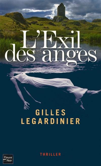 L' Exil des anges / Gilles Legardinier | Legardinier, Gilles (1965-....). Auteur