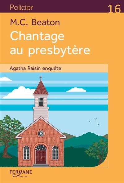 Agatha Raisin enquête. Chantage au presbytère