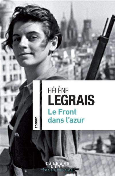 Le front dans l'azur / Hélène Legrais | Legrais, Hélène (1961-....), auteur