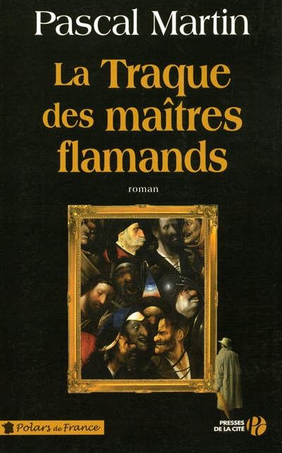 La traque des maîtres flamands / Pascal Martin | Pascal Martin