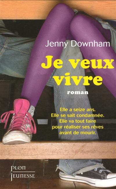 Je veux vivre / Jenny Downham | Downham, Jenny. Auteur