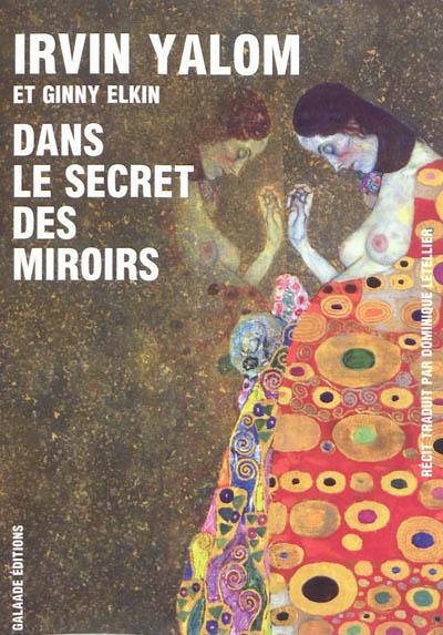 Dans le secret des miroirs   Yalom, Irvin D.. Auteur