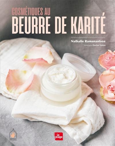 Cosmétique au beurre de karité / Nathalie Ramanantsoa | Ramanantsoa, Nathalie. Auteur