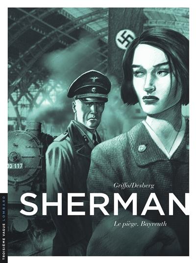 Sherman. Vol. 4. Le piège : Bayreuth