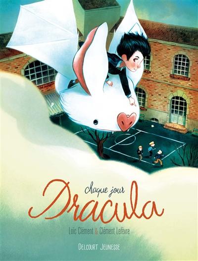 Chaque jour Dracula / Loïc Clément & Clément Lefèvre   Clément, Loïc. Auteur
