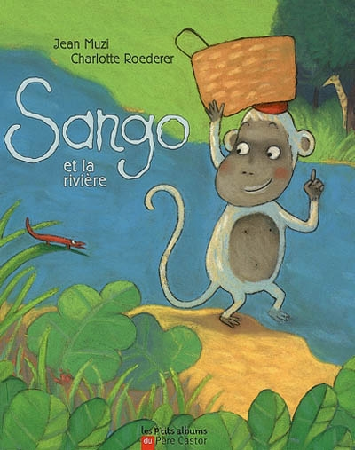 Sango et la rivière / Jean Muzi | Muzi, Jean. Auteur
