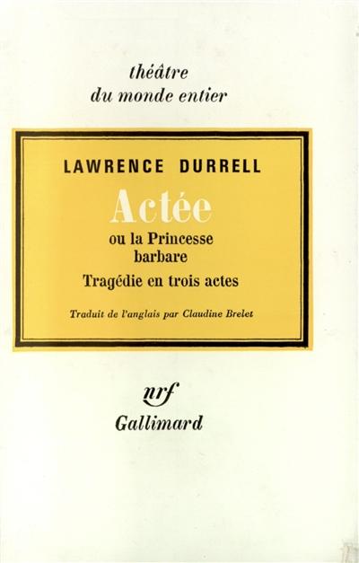 Actée ou La princesse barbare : tragédie en 3 actes