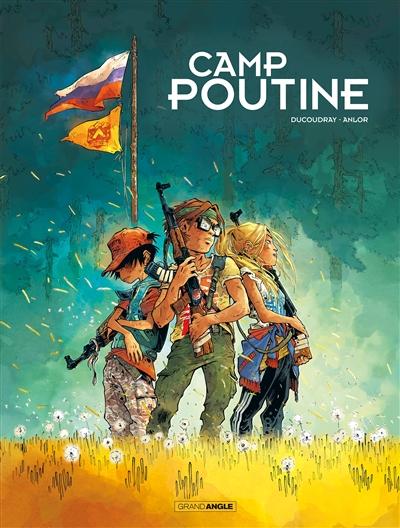 Camp Poutine. 1 | Aurélien Ducoudray, Auteur