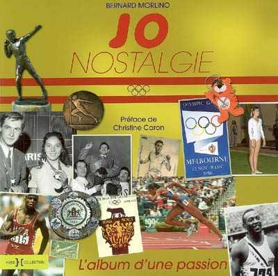 JO nostalgie : l'album d'une passion / Bernard Morlino   Morlino, Bernard (1952-....). Auteur
