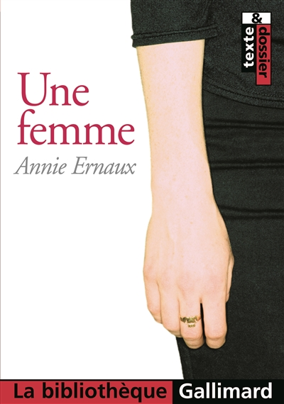 femme (Une) / Annie Ernaux   Ernaux, Annie. Auteur