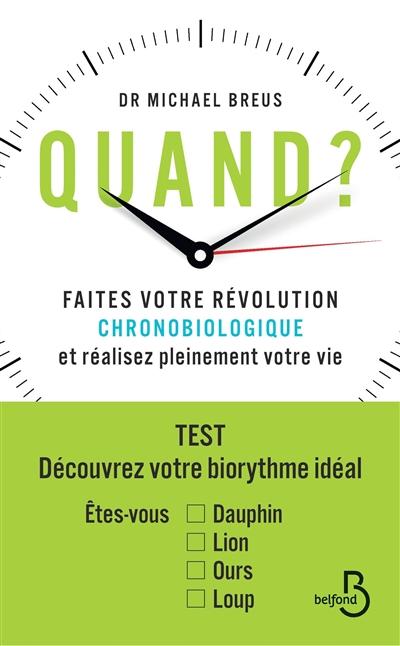 Quand ? : faites votre révolution chronobiologique et réalisez pleinement votre vie