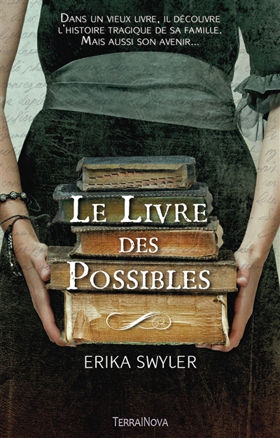Le livre des possibles / Erika Swyler | Swyler, Erika. Auteur