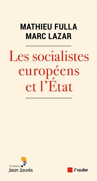 Les socialistes européens et l'Etat