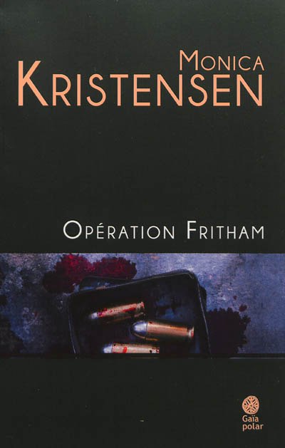 Opération Fritham : roman / Monica Kristensen | Kristensen, Monica. Auteur