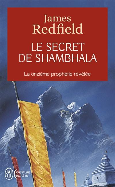 Le secret de Shambhala : la quête de la onzième prophétie