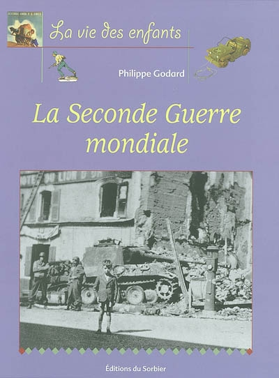 Seconde Guerre mondiale (1939-1945) (La )   Godard, Philippe (1959-....). Auteur