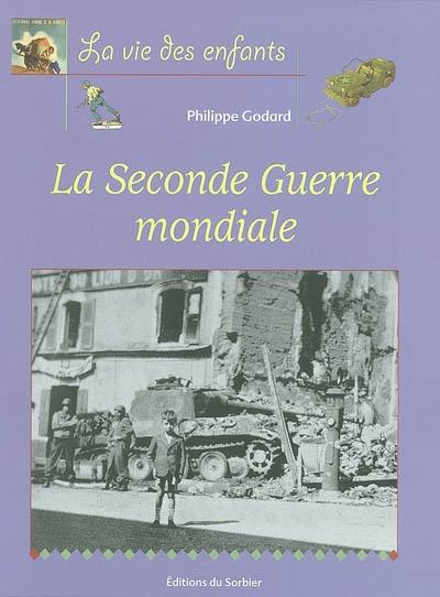 La Seconde guerre mondiale : 1939-1945 / Philippe Godard | Godard, Philippe (1959-....). Auteur