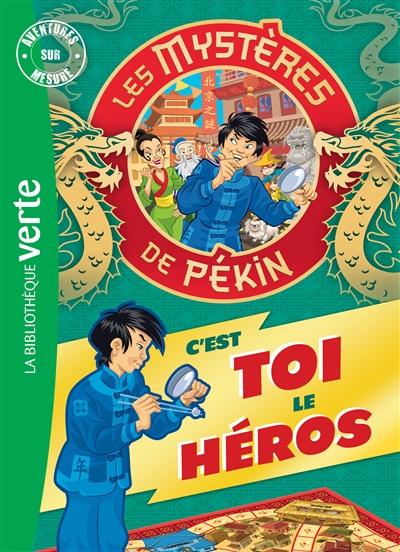 Les mystères de Pékin : c'est toi le héros