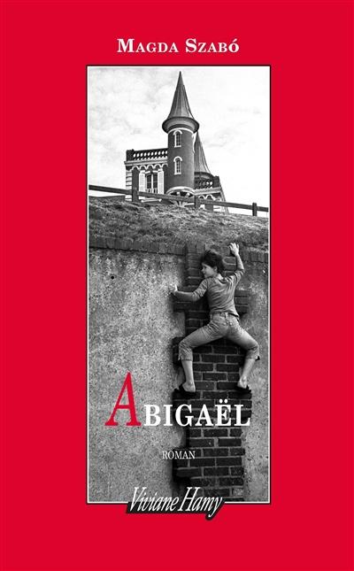 Abigaël | Szabo, Magda (1917-2007). Auteur