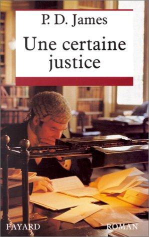 Une certaine justice : roman / P. D. James | James, Phyllis Dorothy (1920-....). Auteur