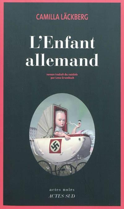 L'enfant allemand : roman   Camilla Läckberg (1974-....). Auteur
