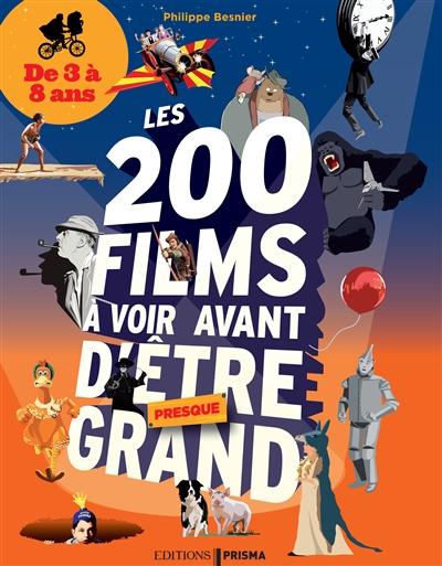200 films à voir avant d'être presque grand (Les) : de 3 à 8 ans  