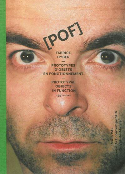 [POF], Fabrice Hyber : Prototypes d'Objets en Fonctionnement = Prototypal Objets in Function | Lamy, Frank. Commissaire d'exposition