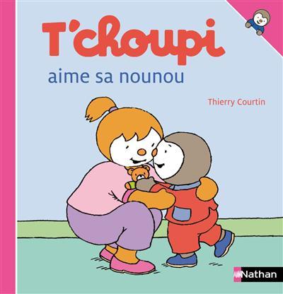 T'choupi aime sa nounou / illustrations de Thierry Courtin | Courtin, Thierry (1954-....). Auteur