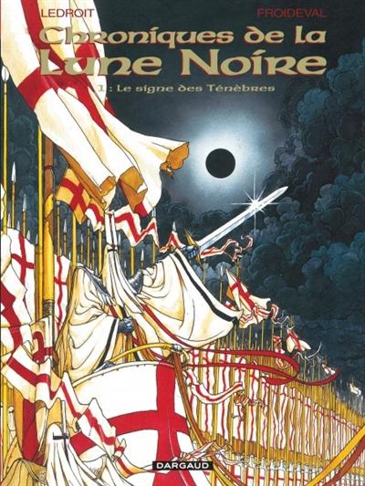 Les chroniques de la lune noire. 1, Le signe des ténèbres / dessins Ledroit | Ledroit, Olivier. Auteur
