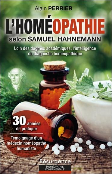 L'homéopathie selon Samuel Hahnemann : loin des dogmes académiques, l'intelligence du diagnostic homéopathique