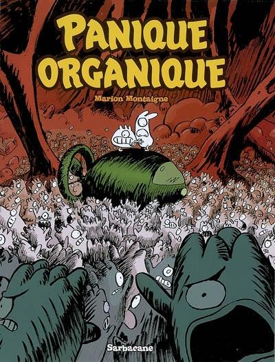 Panique organique / Marion Montaigne   Montaigne, Marion (1980-....). Auteur