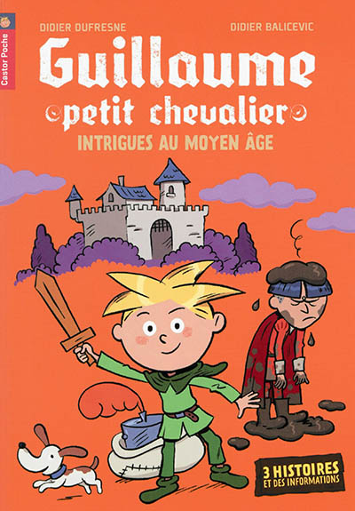 Guillaume, petit chevalier : intrigues au Moyen Âge