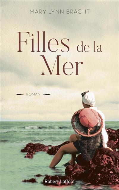 Filles de la mer : roman / Mary Lynn Bracht   Bracht, Mary Lynn. Auteur