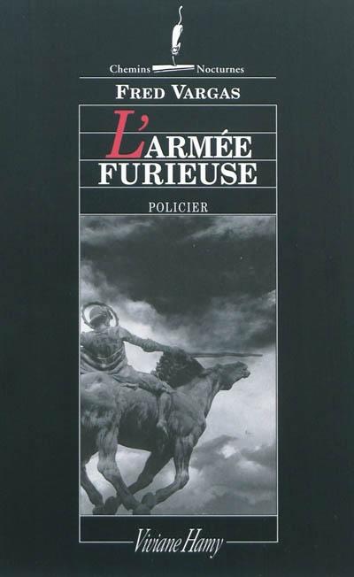 L'armée furieuse | Vargas, Fred (1957-....). Auteur