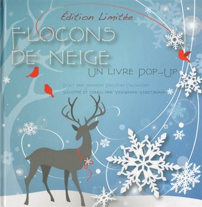 Flocons de neige : un livre pop-up   Preston-Chushcoff, Jennifer