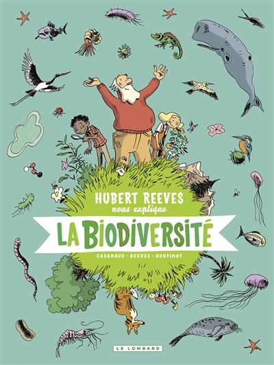 Hubert Reeves nous explique. Vol. 1. La biodiversité