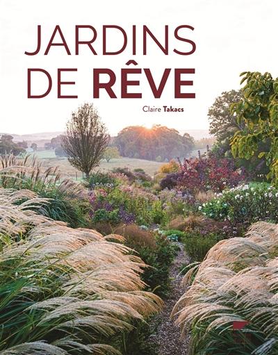Jardins de rêve / Claire Takacs | Claire Takacs