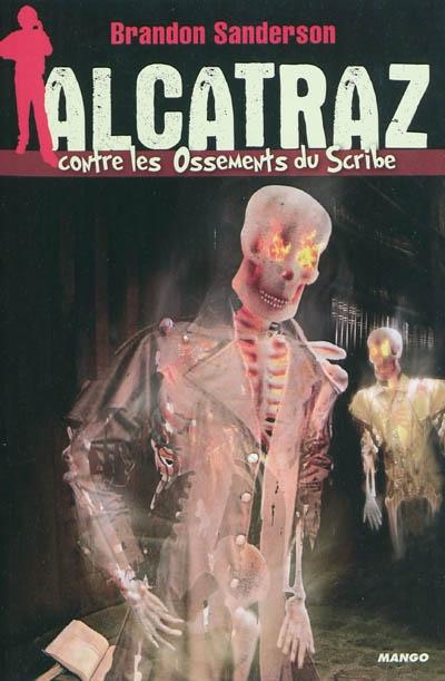 Alcatraz contre les ossements du scribe | Sanderson, Brandon (1975-....). Auteur