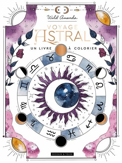 Voyage astral : un livre à colorier