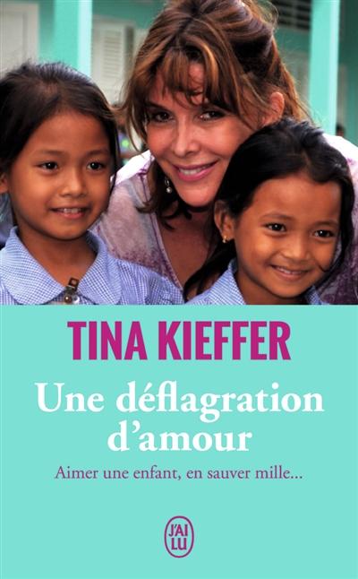 Une déflagration d'amour : aimer une enfant, en sauver mille... : témoignage