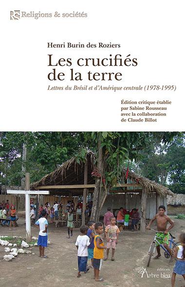 Les crucifiés de la terre : lettres du Brésil et d'Amérique centrale, 1978-1995
