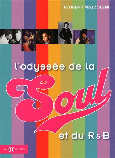 odyssée de la soul et du R&B (L') | Mazzoleni, Florent (1974-....). Auteur