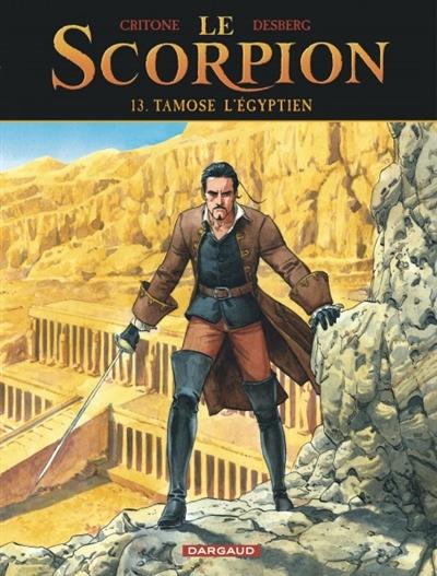 Le Scorpion. Vol. 13. Tamose l'Egyptien